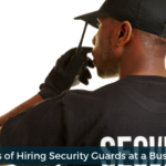 Hiring Security Guards at Businesses